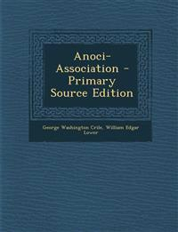 Anoci-Association - Primary Source Edition