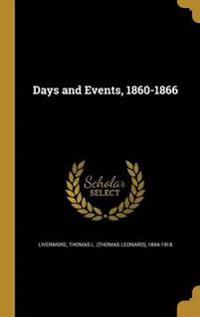 DAYS & EVENTS 1860-1866