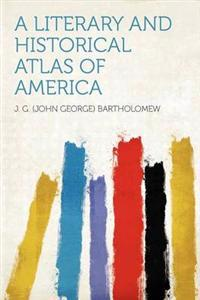 A Literary and Historical Atlas of America