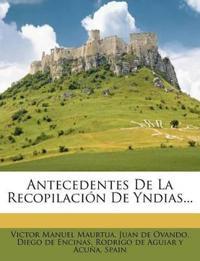Antecedentes de La Recopilacion de Yndias...