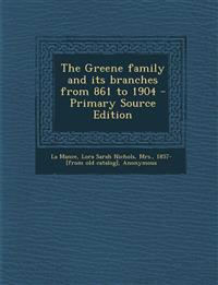 The Greene Family and Its Branches from 861 to 1904 - Primary Source Edition