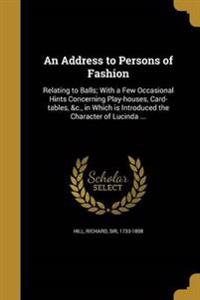 ADDRESS TO PERSONS OF FASHION