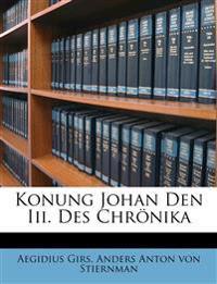 Konung Johan Den Iii. Des Chrönika