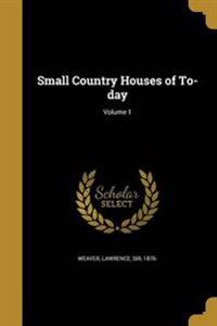 SMALL COUNTRY HOUSES OF TO-DAY