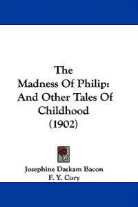The Madness of Philip