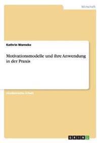 Motivationsmodelle und ihre Anwendung in der Praxis