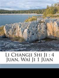 Li Changji shi ji : 4 juan, wai ji 1 juan
