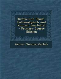 Krätze und Räude. Entomologisch und klinisch bearbeitet - Primary Source Edition