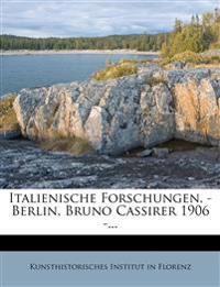 Italienische Forschungen. - Berlin, Bruno Cassirer 1906 -...