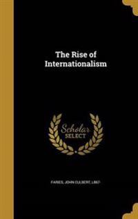 RISE OF INTERNATIONALISM