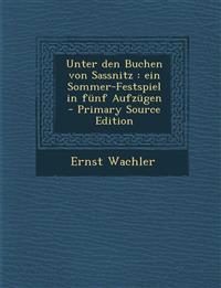 Unter den Buchen von Sassnitz : ein Sommer-Festspiel in fünf Aufzügen