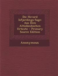Die Hovard Isfjordings-Sage: Aus Dem Altisländischen Urtexte