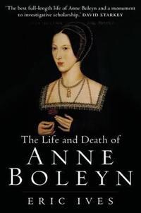 Life & Death of Anne Boleyn: The Most Happy