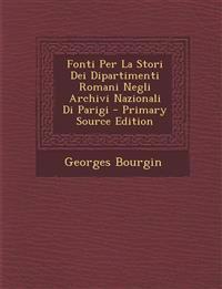 Fonti Per La Stori Dei Dipartimenti Romani Negli Archivi Nazionali Di Parigi - Primary Source Edition