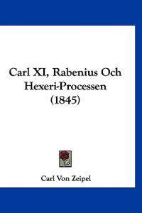 Carl XI, Rabenius Och Hexeri-processen