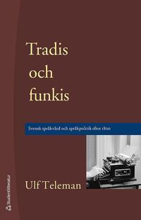 Tradis och funkis - Svensk språkvård och språkpolitik efter 1800
