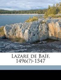 Lazare de Baïf, 1496(?)-1547