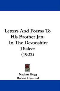 Letters and Poems to His Brother Jan