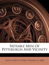 Notable Men Of Pittsburgh And Vicinity