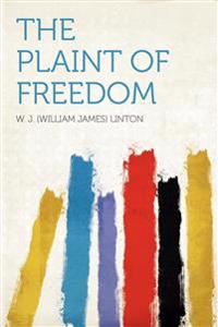 The Plaint of Freedom