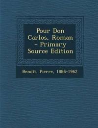 Pour Don Carlos, Roman
