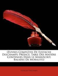 Uvres Compltes de Eustache DesChamps: Prface. Table Des Matire Contenues Dans Le Manuscrit. Balades de Moralitez