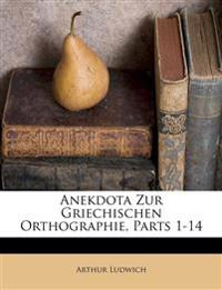 Anekdota Zur Griechischen Orthographie, Parts 1-14