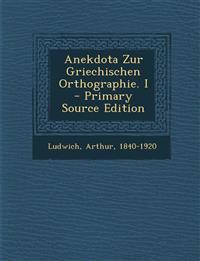 Anekdota Zur Griechischen Orthographie. I - Primary Source Edition