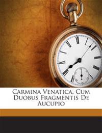 Carmina Venatica, Cum Duobus Fragmentis De Aucupio