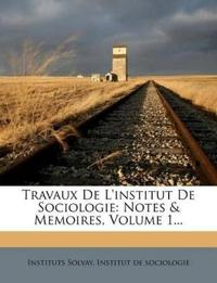 Travaux De L'institut De Sociologie: Notes & Memoires, Volume 1...