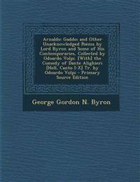 Arnaldo: Gaddo; And Other Unacknowledged Poems by Lord Byron and Some of His Contemporaries, Collected by Odoardo Volpi. [With]