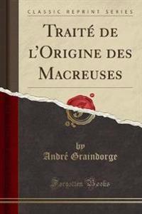 Traité de l'Origine des Macreuses (Classic Reprint)