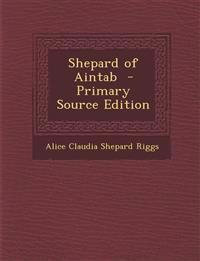 Shepard of Aintab - Primary Source Edition