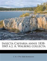 Insecta Caffaria annis 1838-1845 a J. A. Walberg collecta