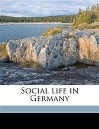 Social life in Germany Volume 2