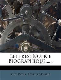 Lettres: Notice Biographique......