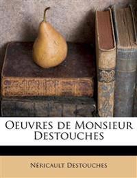 Oeuvres de Monsieur Destouches