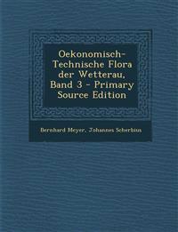 Oekonomisch-Technische Flora Der Wetterau, Band 3