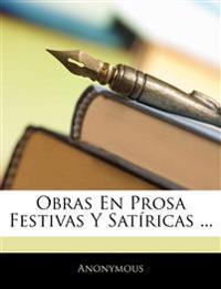 Obras En Prosa Festivas y Satricas ...