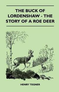 The Buck of Lordenshaw - The Story of a Roe Deer