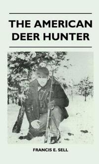 The American Deer Hunter