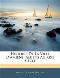 Histoire De La Ville D'amiens: Amiens Au Xixe Siècle