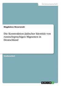 Konstruktion Judischer Identitat Von Russischsprachigen Migranten in Deutschland