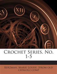 Crochet Series. No. 1-5