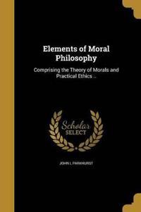 ELEMENTS OF MORAL PHILOSOPHY