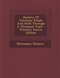 History Of Germany People And State Through A Thousand Years