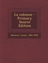 La colonne - Primary Source Edition