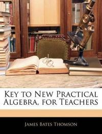Key to New Practical Algebra, for Teachers