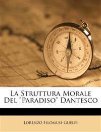 """La Struttura Morale Del """"Paradiso"""" Dantesco"""