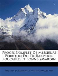 Procès complet de Messieurs Perrotin dit de Barmont, Foucault, et Bonne-Savardin